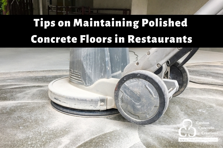UPDATED: Three Tips For Maintaining Concrete Floors In A Restaurant