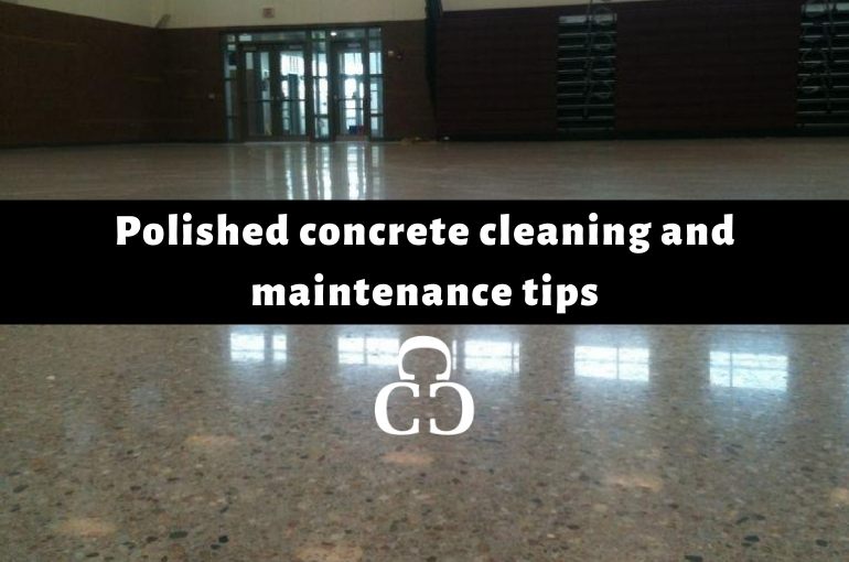 Polished Concrete Cleaning and Maintenance Tips