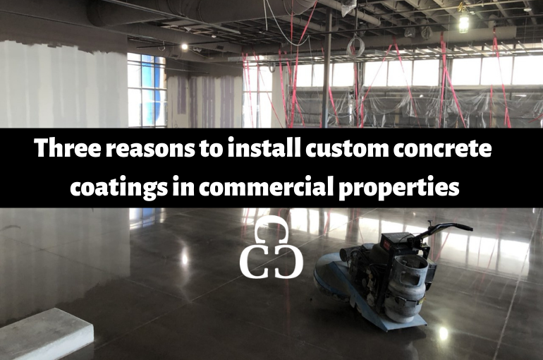 Three reasons to install custom concrete coatings in commercial properties