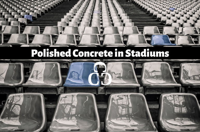 Polished Concrete In Stadiums
