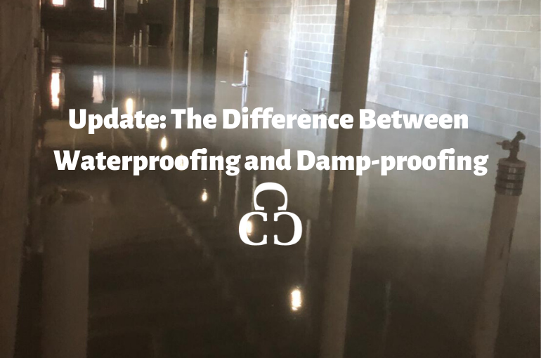 Update: The Difference Between Waterproofing and Damp-proofing