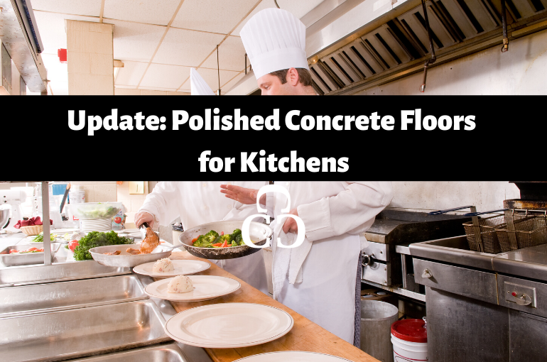 Update: Polished concrete floors for kitchens