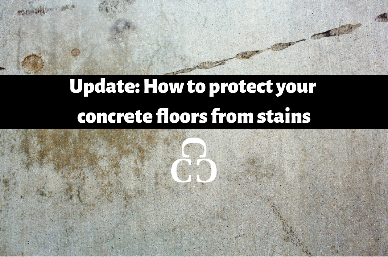 Update: How to protect your concrete floors from stains
