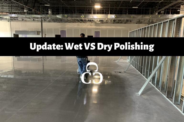 Update: Wet vs dry concrete polishing