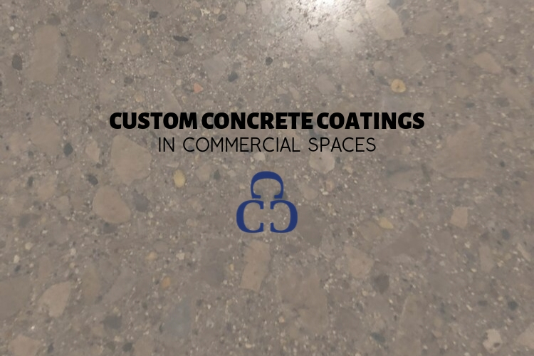 Four reasons to install custom concrete coatings in commercial properties