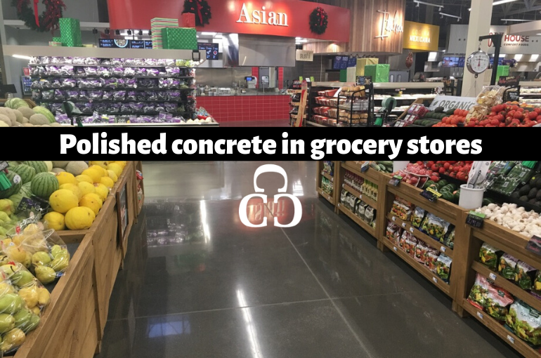 Polished concrete in grocery stores