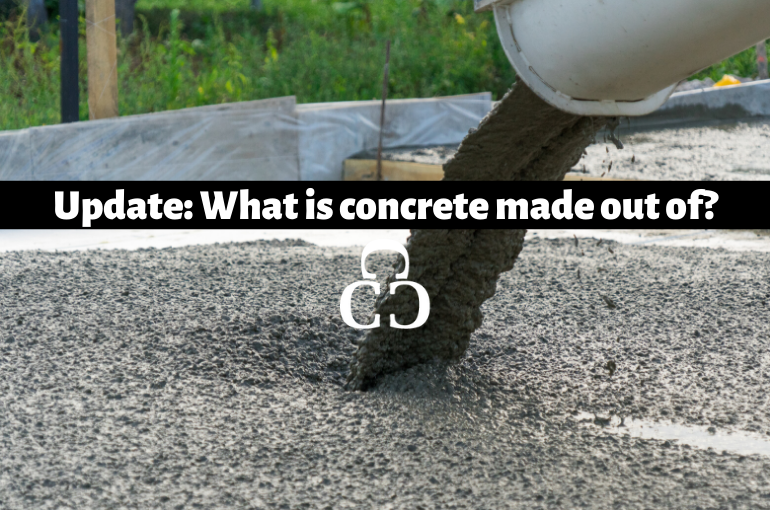 Update: What is concrete made out of?