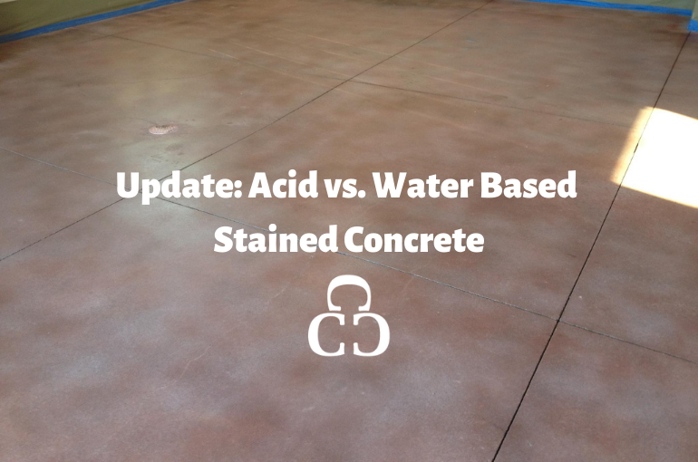 Update: Acid vs. Water Based Stained Concrete
