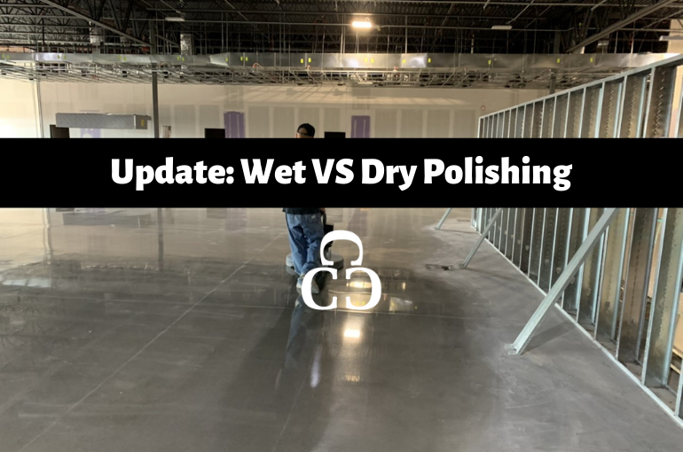 Update: Wet vs dry concrete polishing