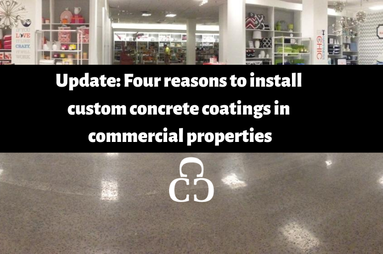 Update: Four reasons to install custom concrete coatings in commercial properties