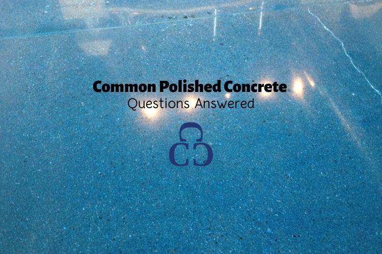 Common polished concrete questions answered